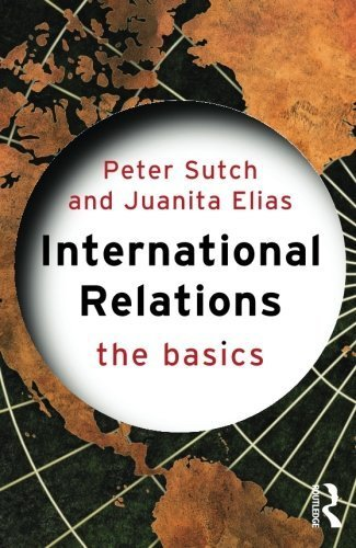 International Relations: The Basics by Peter Sutch (2007-07-12)