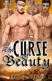 The Curse of Beauty - Gay Romance Erotica (English Edition) de [Johns, Chris]