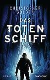 Das Totenschiff: Roman von Christopher Golden