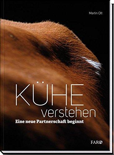 Kühe verstehen: Eine neue Partnerschaft beginnt (Kuh-vieh)