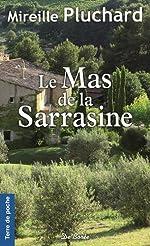 Le Mas de la Sarrasine de Mireille Pluchard