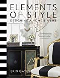 [(Elements of Style : Designing a Home and a Life)] [By (author) Erin T. Gates] published on (October, 2014)