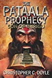 Son of Bhrigu: 1 (The Pataala Prophecy)