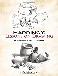 Harding's Lessons on Drawing: A Classic Approach (Dover Books on Art Instruction)