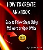 How to Create an Ebook - Easy to Follow Steps Using MS Word or Open Office