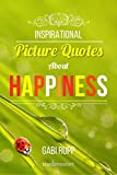 Happiness Quotes: Inspirational Picture Quotes about being happyAre you trying to find happiness in your life, but struggle with finding the everyday motivation that it requires? Then Inspirational Picture Quotes about Happiness is the book for you. ...
