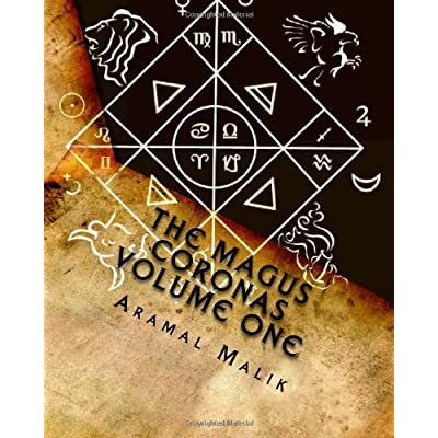The Magus Coronas volume 1: An introductory guide on Esoteric & Philosophic concepts in Occultism