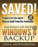 Die besten Windows Backup Softwares - Saved! Backing Up With Windows 8 Backup: Prepare Bewertungen