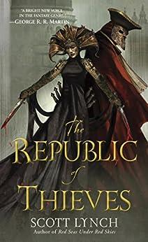 The Republic of Thieves (Gentleman Bastards, Book 3) von [Lynch, Scott]