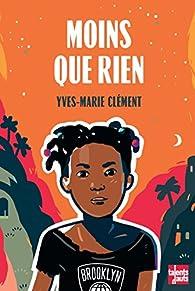 Moins que rien par Yves-Marie Clément