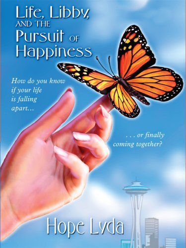 Life, Libby, and the Pursuit of Happiness (Thorndike Christian Fiction) by Hope Lyda (2007-11-01)