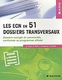 Les ECN en 51 dossiers transversaux (tome 1)