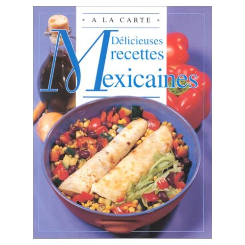 DELICIEUSES RECETTES MEXICAINES