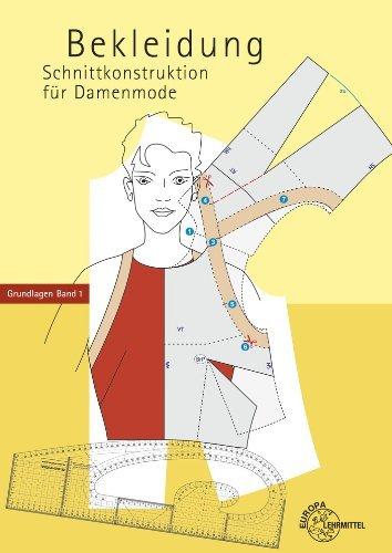 Schnittkonstruktion fur Damenmode 01. Grundlagen: Band 1 Grundlagen. Bekleidung: Written by Hannelore Eberle, 2009 Edition, Publisher: Europa Lehrmittel Verlag [Hardcover]