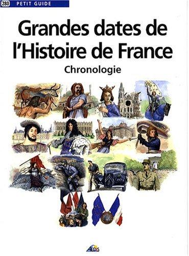 Grandes dates de l'Histoire de France : Chronologie by David Fr??chet (2008-04-28)