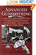 #8: Advanced Gunsmithing: A Manual of Instruction in the Manufacture, Alteration, and Repair of Firearms (75th Anniversary Edition)