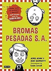 Bromas Pesadas S.A. by Jory John (2016-04-30)
