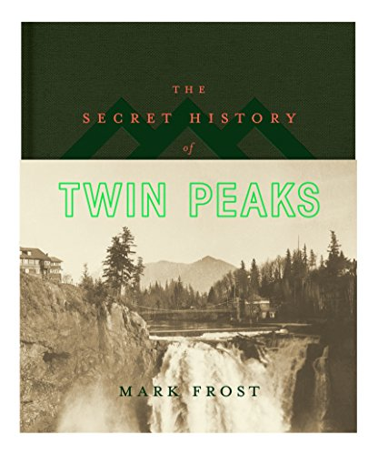 The Secret History of Twin Peaks par Mark Frost