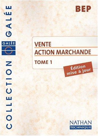 Vente Action Marchande BEP. Tome 1
