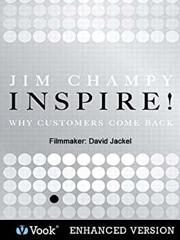 Inspire! Why Customers Come Back de [Champy, Jim, Vook]