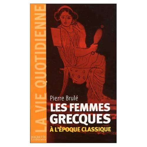 Les Femmes grecques à l'époque classique