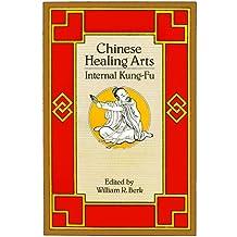 Chinese Healing Arts: Internal Kung-Fu