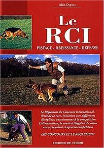 Le RCI : Pistage, obéissance, défense