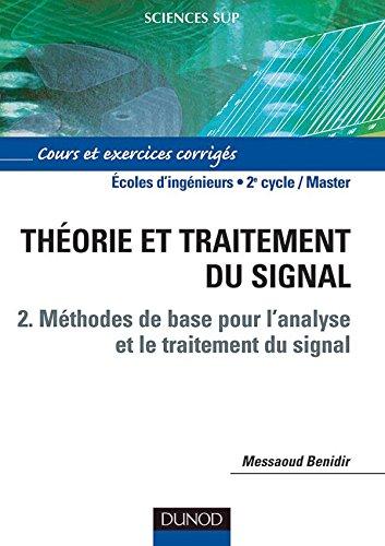 Théorie et traitement du signal, tome 2 : Méthodes de base pour l'analyse et le traitement du signal
