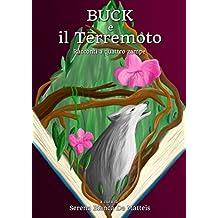 Buck e il Terremoto: Racconti a quattro zampe