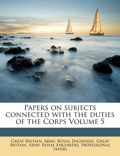 Papers on subjects connected with the duties of the Corps Volume 5