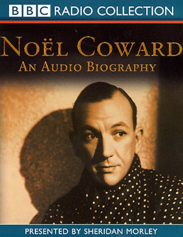 Noel Coward: An Audio Biography (BBC Radio Collection)