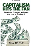 Capitalism Hits the Fan: The Global Economic Meltdown and What to Do About It (2nd updated edition)