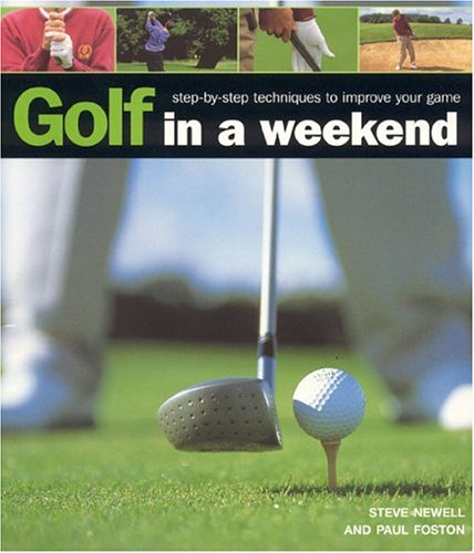 Golf in A Weekend por Steve Newell
