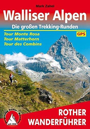 Walliser Alpen. Die großen Trekking-Runden: Tour Monte Rosa - Tour Matterhorn - Tour des Combins. Mit GPS-Daten (Rother Wanderführer) (Monte Rosa)