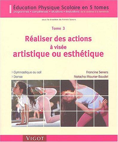 Réaliser des actions à visée artistique ou esthétique