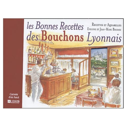 Les bonnes recettes des bouchons Lyonnais
