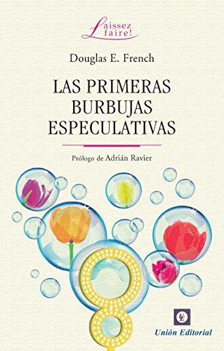 La primeras burbujas especulativas (Laissez Faire) por Douglas E. French