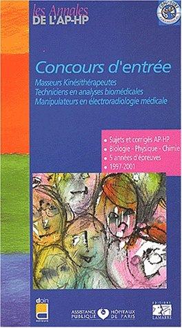 Concours d'entrée : Masseurs kinésithérapeutes, Techniciens en analyses biomédicales, Manipulateurs en électroradiologie médicale. : Sujets et corrigés 1997-2001