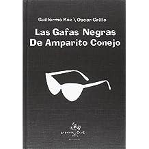 Las gafas negras de Amparito Conejo (Narrativa Ilustrada)