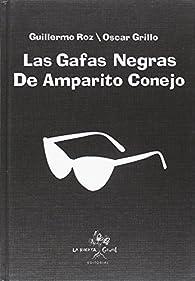 Las gafas negras de Amparito Conejo par Guillermo Roz