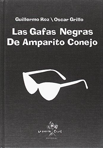 Las gafas negras de Amparito Conejo (Narrativa Ilustrada) por Guillermo Roz