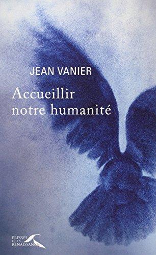 Accueillir notre humanité par Jean Vanier