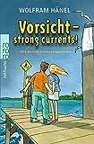 Vorsicht - strong currents!: Eine deutsch-englische Geschichte (Tommi & Lise, Band 1)