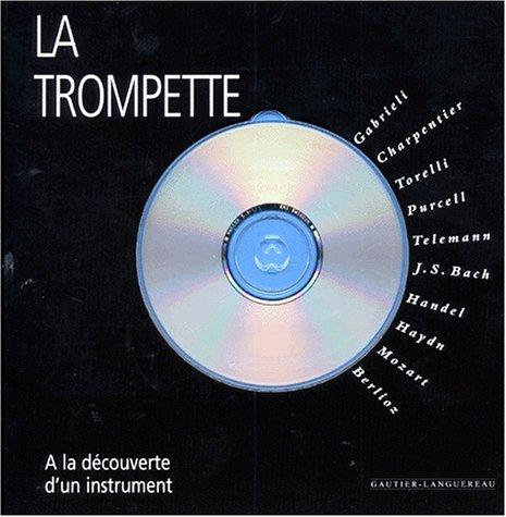 LA TROMPETTE. Avec CD