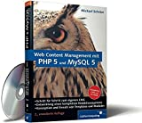 Web Content Management mit PHP 5 und MySQL 5 (Galileo Computing)