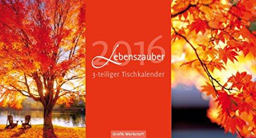 Lebenszauber 2016: 3-teiliger Tischkalender