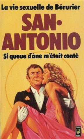 Si queue d'âne m'était conté : La vie sexuelle de bérurier : Pocket n° 1945 par San-Antonio