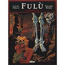 Fulù, tome 5 : La source de vie