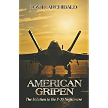 American Gripen: The Solution To The F-35 Nightmare (English Edition)