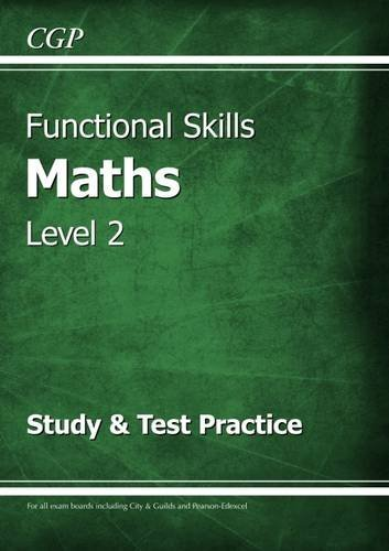 Functional Skills Maths Level 2 - Study & Test Practice by CGP Books (2015-12-04)